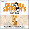 Galton & Simpsons Half Hour: Youll Never Walk Alone Audiobook, by Ray Galton