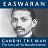 Gandhi the Man: The Story of His Transformation Audiobook, by Eknath Easwaran