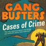 Gangbusters: Cases of Crime Audiobook, by Phillips H. Lord