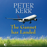 The Gannet Has Landed (Unabridged), by Peter Kerr