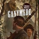 Ganymede: Clockwork Century, Book 4 (Unabridged), by Cherie Priest