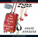 The Gap Year for Grownups (Unabridged), by Annie Sanders