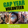 Gap Year Volunteer: A Guide to Making It a Year to Remember (Unabridged), by Jenny Ng