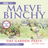 The Garden Party and other stories (Unabridged) Audiobook, by Maeve Binchy