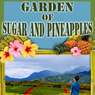 Garden of Sugar and Pineapples (Unabridged) Audiobook, by Pineapple Sam