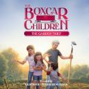 The Garden Thief: The Boxcar Children Mysteries, Book 130 (Unabridged), by Gertrude Warner Chandler
