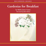 Gardenias for Breakfast: A Women of Faith Novel (Unabridged) Audiobook, by Robin Jones Gunn