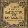 Gargantua & Pantagruel (Classic Serial) Audiobook, by Francois Rabelais