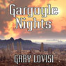 Gargoyle Nights: A Collection of Horror (Unabridged), by Gary Lovisi