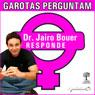 Garotas perguntam - Dr. Jairo responde (Unabridged) Audiobook, by Jairo Bouer