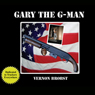 Gary the G-Man (Unabridged), by Vernon Brobst
