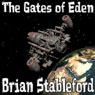 The Gates of Eden (Unabridged) Audiobook, by Brian M. Stableford