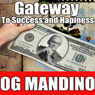 Gateway to Success and Happiness, by Og Mandino