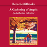 A Gathering of Angels: Dorsetville, Book 2 (Unabridged) Audiobook, by Katherine Valentine
