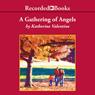 A Gathering of Angels: Dorsetville, Book 2 (Unabridged), by Katherine Valentine