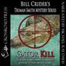 Gator Kill: Truman Smith Private Eye, Book 2 (Unabridged), by Bill Crider
