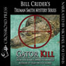 Gator Kill: Truman Smith Private Eye, Book 2 (Unabridged) Audiobook, by Bill Crider