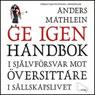 Ge igen (Give Back): Handbok i sjalvfOrsvar mot Oversittare i sallskapslivet (Unabridged) Audiobook, by Anders Mathlein