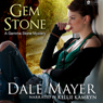 Gem Stone: A Gemma Stone Mystery, Book 1 (Unabridged), by Dale Mayer