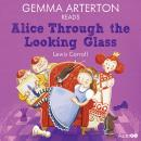 Gemma Arterton reads Alice Through the Looking-Glass (Famous Fiction) (Unabridged) Audiobook, by Lewis Carroll