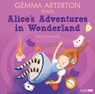 Gemma Arterton reads Alices Adventures in Wonderland (Famous Fiction) (Unabridged), by Lewis Carroll