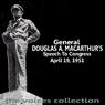 General Douglas A MacArthurs Speech To Congress (Unabridged), by Douglas MacArthur