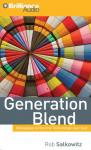Generation Blend: Managing Across the Technology Age Gap, by Rob Salkowitz