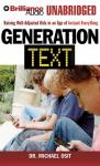 Generation Text: Raising Well-Adjusted Kids in an Age of Instant Everything (Unabridged), by Dr. Michael Osit