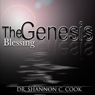 The Genesis Blessing: The Rich Results of the Blessing, by Dr. Shannon C. Cook
