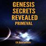 Genesis Secrets Revealed: Primeval (Unabridged), by CK Quarterman