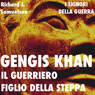 Gengis Khan: il guerriero figlio della steppa (Genghis Khan: The Warrior Son of the Steppes) (Unabridged) Audiobook, by Richard J. Samuelson