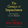 The Genius of Impeachment: The Founders Cure for Royalism (Unabridged) Audiobook, by John Nichols