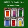 Gente di Dublino (Dubliners) (Unabridged) Audiobook, by James Joyce