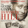 Gentle Giant of Dynamite Hill: The Untold Story of Arthur Shores and His Familys Fight for Civil Rights (Unabridged) Audiobook, by Helen Shores Lee