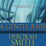 A Gentle Rain (Unabridged) Audiobook, by Deborah Smith