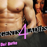 Gents 4 Ladies (Unabridged) Audiobook, by Dez Burke