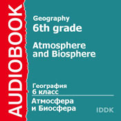 Geography for 6th Grade: Atmosphere and Biosphere (Unabridged) Audiobook, by A. Tsyganenko
