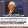 George Washington: First in War First in Peace (Unabridged), by James A Crutchfield