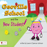 Geoville School and the New Student (Unabridged) Audiobook, by Laura A. Spencer-Johnson
