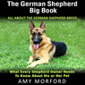 The German Shepherd Big Book: All about the German Shepherd Breed (Unabridged) Audiobook, by Amy Morford