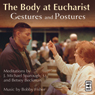 Gesture and Posture: The Body at Eucharist Audiobook, by J. Michael Sparough