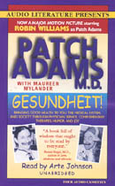 Gesundheit!: Bringing Good Health to You, the Medical System, and Society through Physician Service, Complementary Therapies, Humor, and Joy (Unabridged), by Patch Adams M.D.