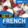 Get By in French (Unabridged) Audiobook, by BBC Active