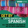 Get By in Latin American Spanish (Unabridged), by BBC Active