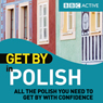 Get By in Polish (Unabridged) Audiobook, by BBC Active