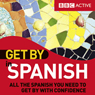 Get By in Spanish (Unabridged) Audiobook, by BBC Active