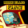 Get to the Castle, by Mark Ellis
