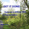 Get It Done: Hypnosis to Break Free of Procrastination, by Maggie Staiger