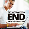 Get Motivated and End Procrastination - Hypnosis Audiobook, by Hypnosis Live