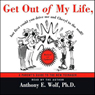 Get Out of My Life: But First Can You Drive me and Cheryl to the Mall? Audiobook, by Anthony E. Wolf